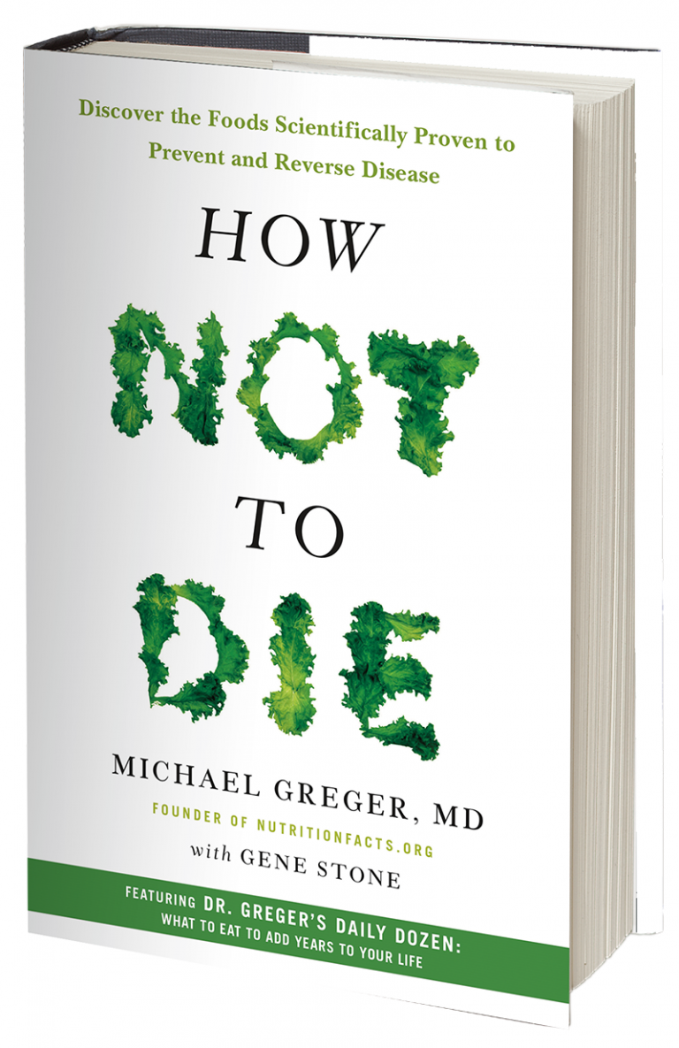 Book Review: How Not to Die – by Michael Greger MD